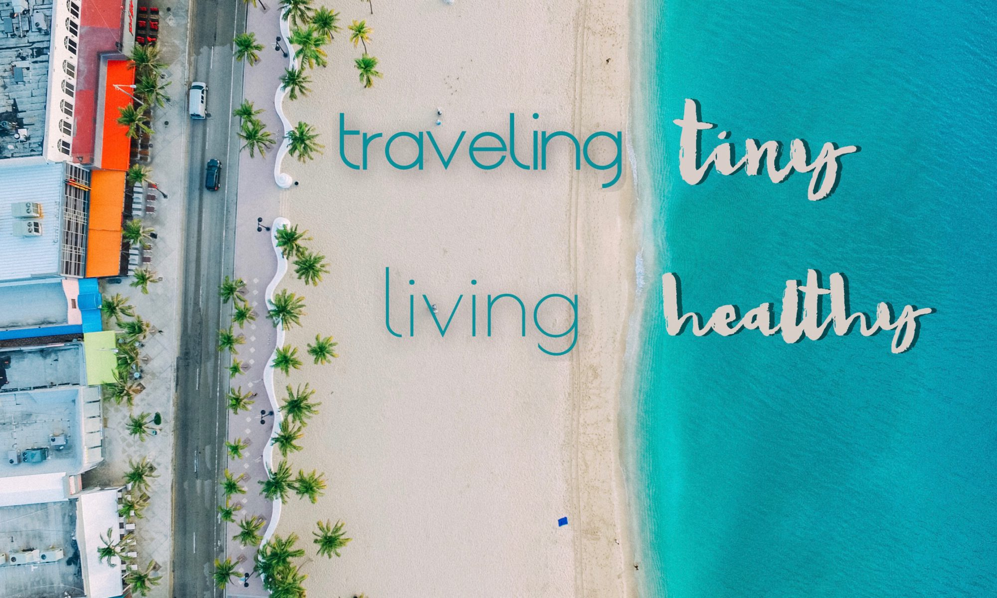 Traveling Tiny, Living Healthy