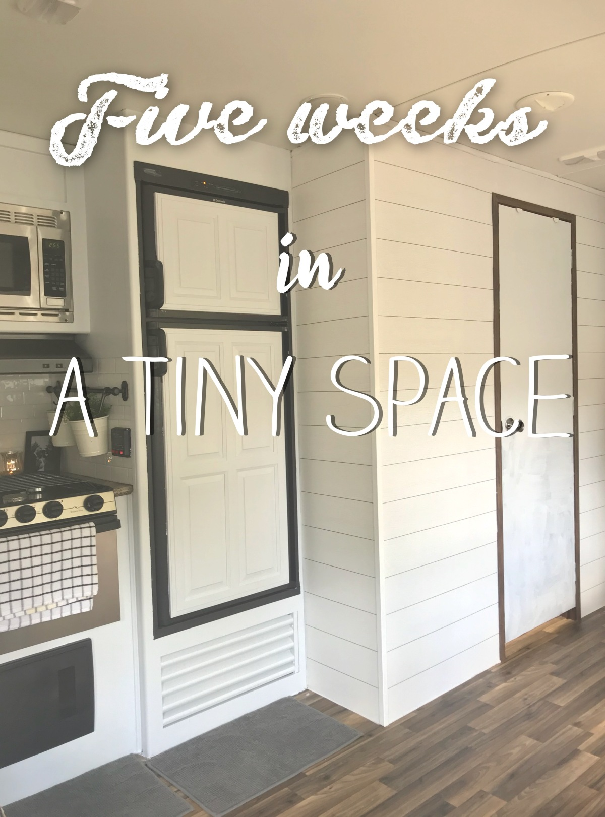 Five weeks in a tinyspace