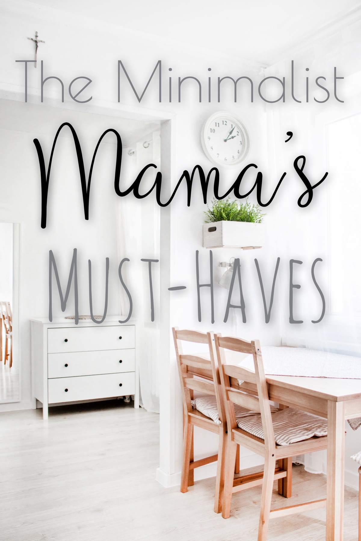 The Minimalist Mama'sMust-Haves