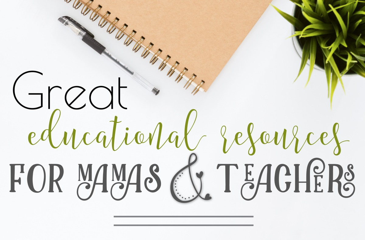 Great Educational Resources for Mamas and Teachers