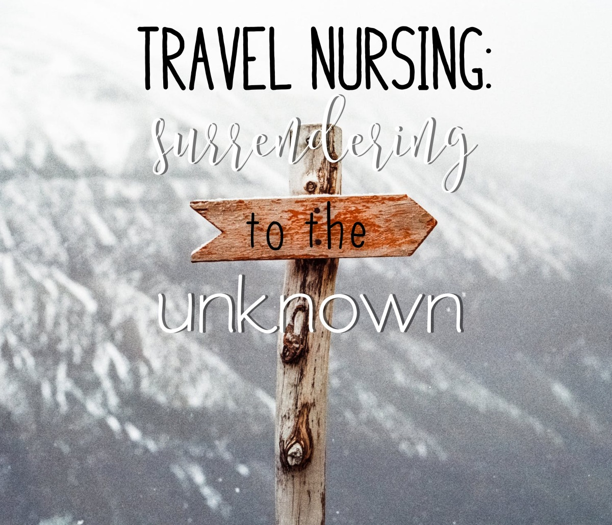Travel Nursing: Surrendering to the Unknown